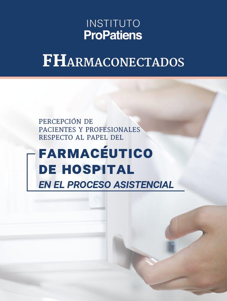 Portada FHarmaconcetados - Proyecto FHarmaconectados del Instituto ProPatiens: el 59% de los pacientes desconoce las responsabilidades del farmacéutico de hospital